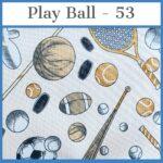 Play Ball - 53